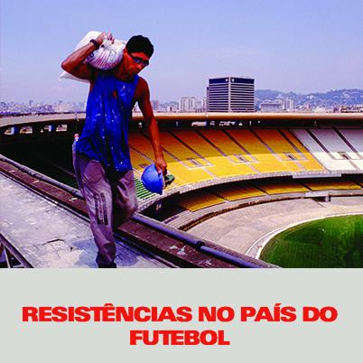 Resistências no País do Futebol