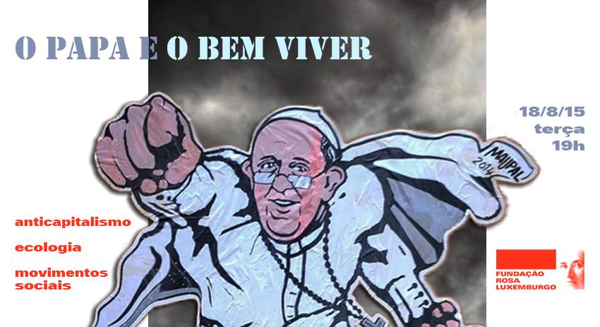 O Papa e o Bem Viver