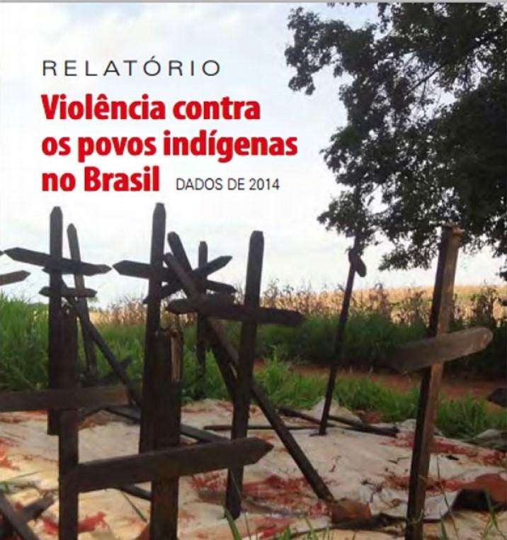 Relatório de violência contra os povos indígenas no Brasil – 2014