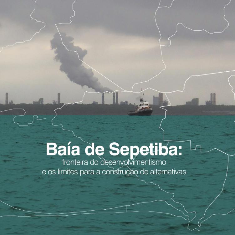 Baía de Sepetiba: a síntese do modelo predatório de desenvolvimento