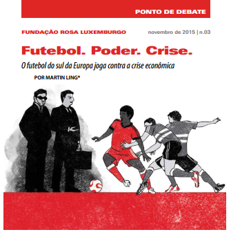 Futebol. Poder. Crise.