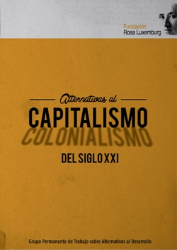 Alternativas al capitalismo/colonialismo del siglo XXI
