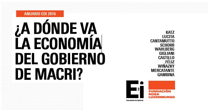 ¿A dónde va la economía del gobierno Macri?