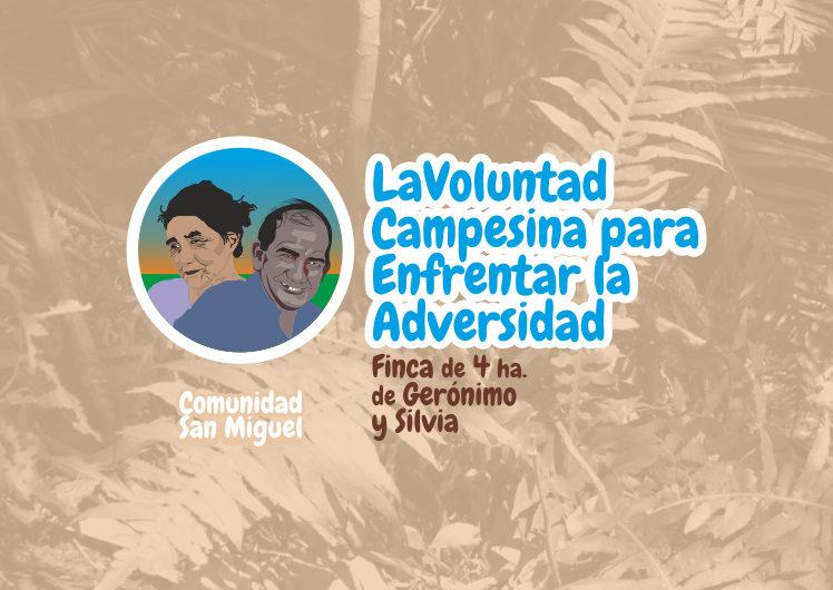 La Voluntad Campesina para Enfrentar la Adversidad
