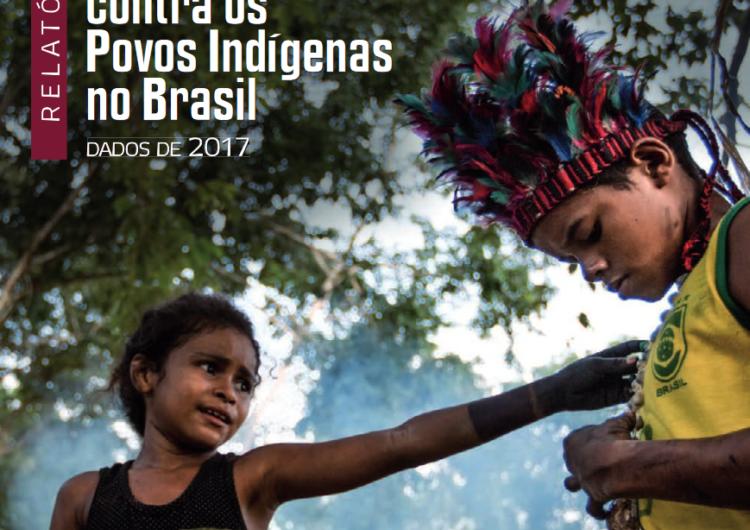 Relatório Cimi: violência contra os povos indígenas no Brasil tem aumento sistêmico e contínuo