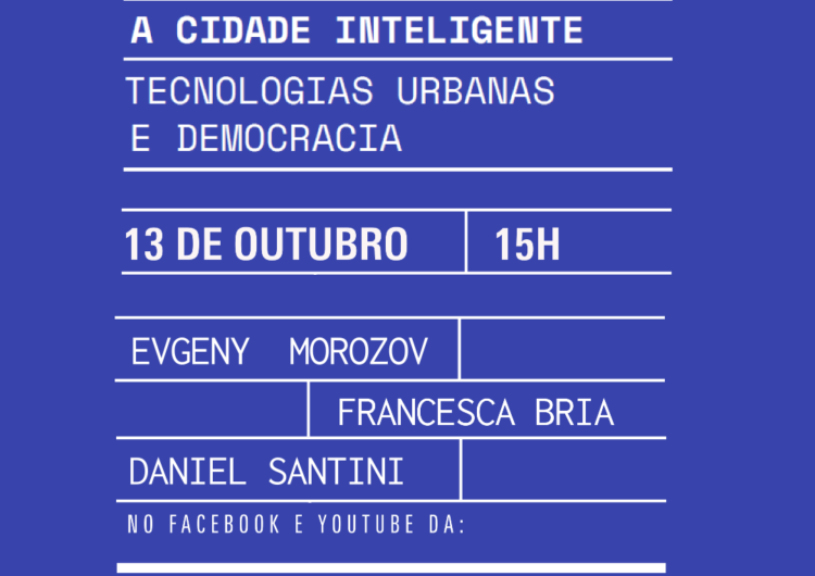 A Cidade Inteligente – Tecnologias Urbanas e Democracia